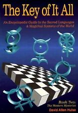 The Key of It All: An Encyclopedic Guide to the Sacred Languages & Magickal Sys