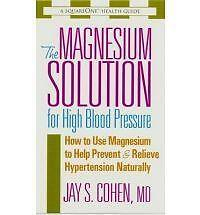 The Magnesium Solution for High Blood Pressure: How to Use Magnesium to Help...