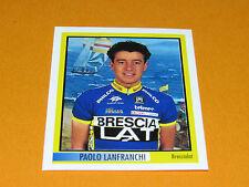 41 LANFRANCHI BRESCIALAT MERLIN GIRO D'ITALIA CICLISMO 1995 CYCLISME PANINI TOUR
