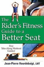 he Rider's Fitness Guide to a Better Seat : Jean-Pierre Hourdebaigt : New @