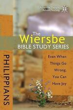 The Wiersbe Bible Study Series: Philippians: Even When Things Go Wrong, You Can