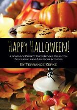Happy Halloween! Hundreds of Perfect Party Recipes, Delightful Decorating...