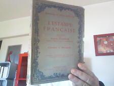 – L'estampe française- gravures et marchand. Ed. Va Oest 1914. In 8 Br. 210p. BE
