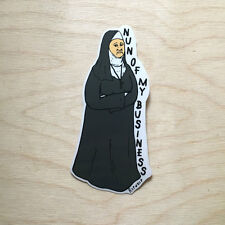 RipNDip vinyl sticker decal bumper laptop skateboard nun of my business sister