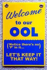 Welcome to our OOL No P in it 8x12 Coroplast Sign with Grommets for Pool Area