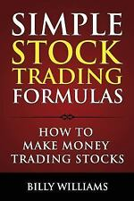 Simple Stock Trading Formulas : How to Make Money Trading Stocks by Billy...
