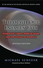 Through Our Enemies' Eyes: Osama bin Laden, Radical Islam, and the Future of Am