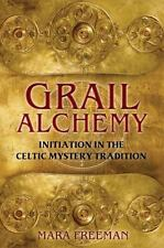 NEW - Grail Alchemy: Initiation in the Celtic Mystery Tradition