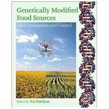 Genetically Modified Food Sources : Safety Assessment and Control (2013,...