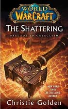 The World of Warcraft: The Shattering Book One of Cataclysm 9781439172742