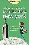 Born to Stop New York : The Ultimate Guide for People Who Love to Shop 23 by ...