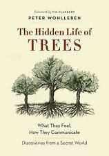 The Hidden Life of Trees : What They Feel, How They Communicate - Discoveries...