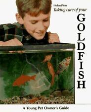 Young Pet Owner's Guides: Taking Care of Your Goldfish by Helen Piers (1993,...