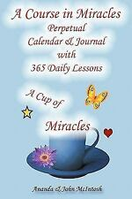 A Course in Miracles : Perpetual Calendar and Notebook by Ananda McIntosh and...