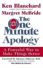 The One Minute Apology : A Powerful Way to Make Things Better by Margret...