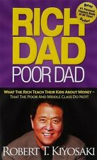 Rich Dad Poor Dad: What The Rich Teach Their Kids, by Robert T. Kiyosaki, New