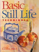 ART INSTRUCTION RACHEL WOLF BASIC STILL LIFE TECHNIQUES
