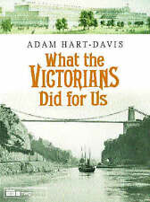 What the Victorians Did for Us by Adam Hart-Davis (Hardback, 2001)