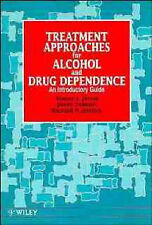 TREATMENT APPROACHES FOR ALCOHOL & DRUG DEPENDENCE by JARVIS, TEBBUTT & MATTICK