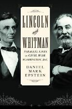 Lincoln and Whitman: Parallel lives in Civil War Washington