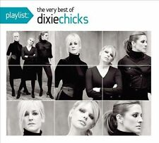 Playlist: The Very Best of Dixie Chicks 2010 by Dixie Chicks EXLIBRARY