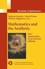 NEW Mathematics and the Aesthetic: New Approaches to an Ancient Affinity by Hard