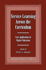 SERVICE LEARNING ACROSS THE CURRICULUM - NEW PAPERBACK BOOK