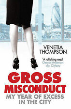 Gross Misconduct: My Year of Excess in the City, Thompson, Venetia, Acceptable B