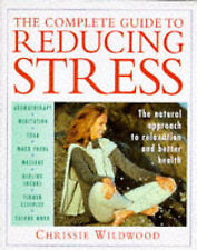 The Complete Guide to Reducing Stress: Natural Approach to Relaxation and Better