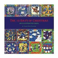 The 12 Days of Christmas : An Illustrated Carol by Taama Marti Forasiepi...