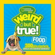 Weird but True: Weird but True! Food : 300 Bite-Size Facts about Incredible...