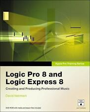 Apple Pro Training: Logic Pro 8 and Logic Express 8 : Creating and producing Pr…