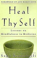 Heal Thy Self: Lessons on Mindfulness in Medicine by Santorelli, Saki
