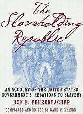 The Slaveholding Republic: An Account of the United States Government's Relation