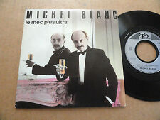 "DISQUE 45T DE MICHEL BLANC   "" LE MEC PLUS ULTRA """