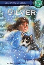 A Stepping Stone Book(TM) Ser.: Silver by Gloria Whelan (2004, Paperback)