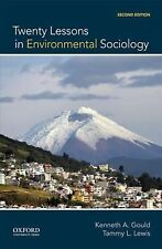 Twenty Lessons in Environmental Sociology by Tammy L. Lewis and Kenneth A....
