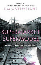 Supermarket Supermodel by Jim Cartwright (Paperback, 2009)