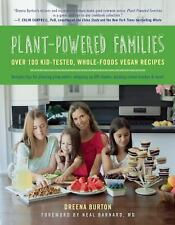 Plant-Powered Families : Over 100 Kid-Tested, Whole-Foods Vegan Recipes by...