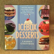 Icebox Desserts: 100 Cool Recipes For Icebox Cakes, Pies, Parfaits, Mousses NEW