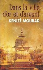 Dans la ville d'or et d'argent.Kenize MOURAD. France Loisirs