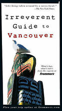 Frommers Irreverent Guide to Vancouver (Irreverent Guides),GOOD Book