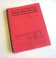 THIS OLD CLOCK by Dr. David Goodman --A Clock Repair Manual for Getting Started