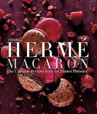 Pierre Herme Macarons 'The Ultimate Recipes from the Master P tissier Herme, Pie