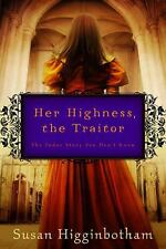 Her Highness, the Traitor, Higginbotham, Susan, New Book