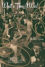 What a Time It Was!: Leonard Lyons and the Golden Age of New York Nightlife, Lyo
