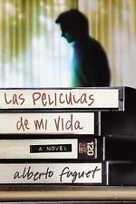Las Peliculas de Mi Vida: Una Novela (Spanish Edition) by Fuguet, Alberto