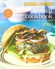 Food and Wine Annual Cookbook 2010 : An Entire Year of Recipes by Food and...