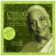 Cooking at Home with Pedatha : Vegetarian Recipes from a Traditional Andhra...