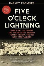 Five O'Clock Lightning : Babe Ruth, Lou Gehrig, and the Greatest Baseball...